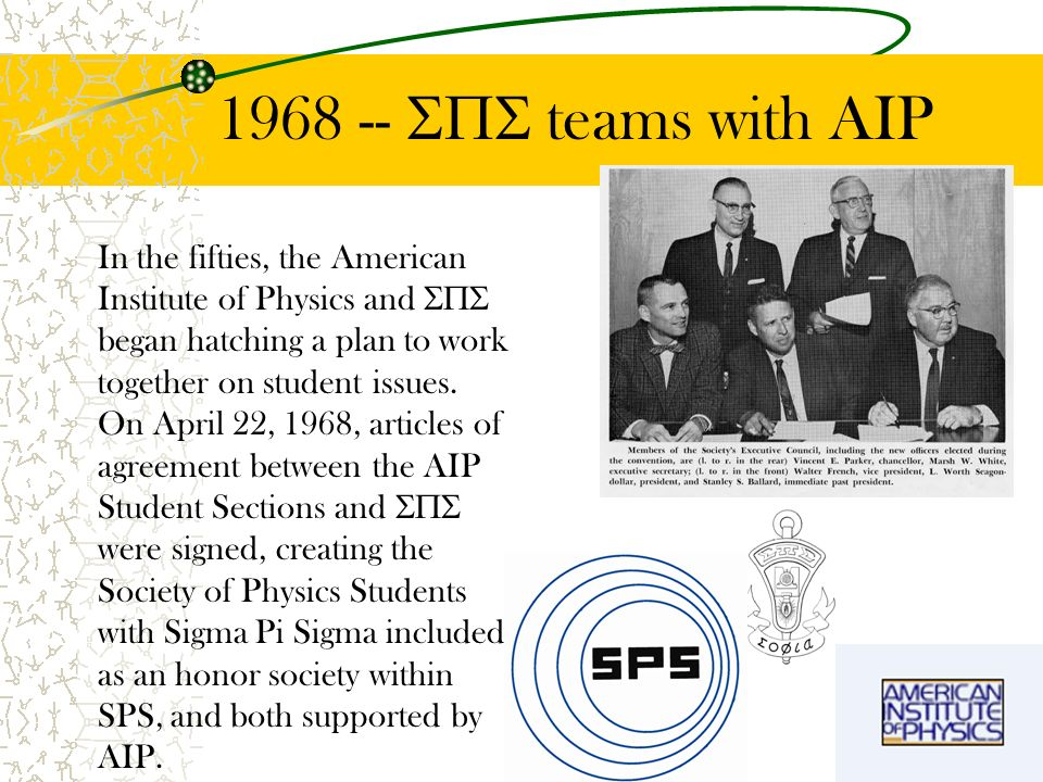 1968 -- teams with AIP In the fifties, the American Institute of Physics and began hatching a plan to work together on student issues.