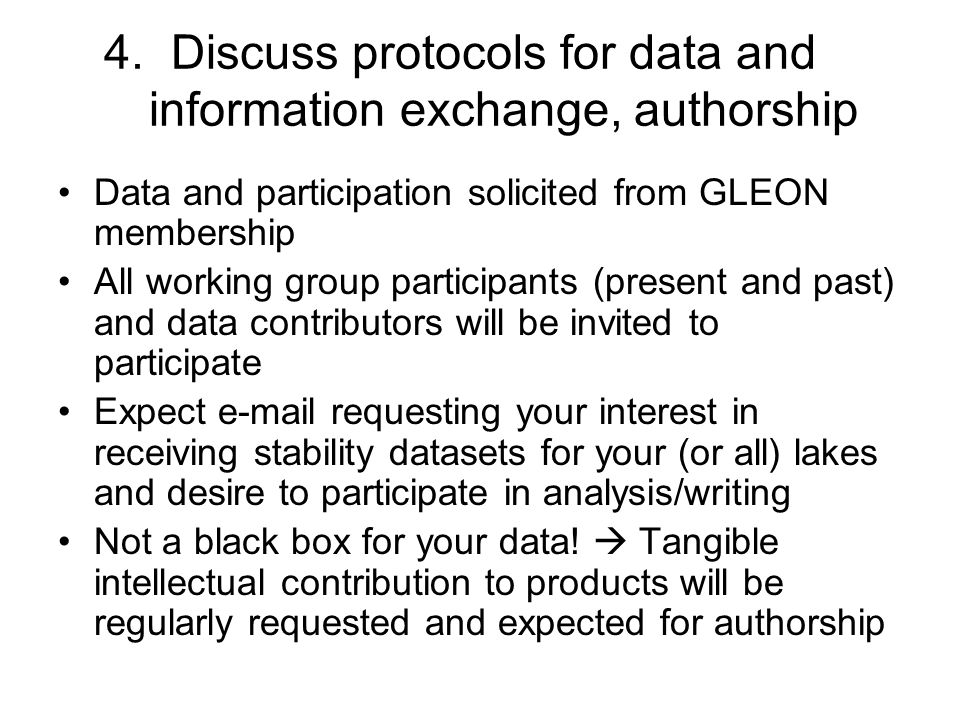 4. Discuss protocols for data and information exchange, authorship Data and participation solicited from GLEON membership All working group participan