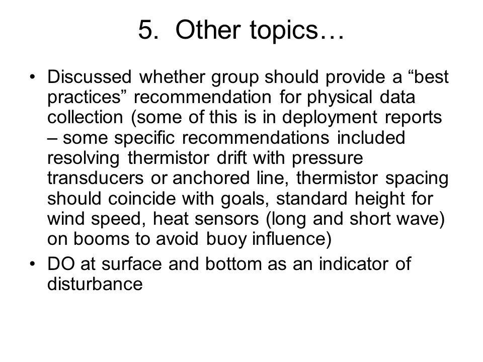 5. Other topics… Discussed whether group should provide a best practices recommendation for physical data collection (some of this is in deployment re