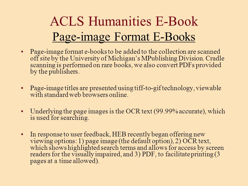 ACLS Humanities E-Book Page-image Format E-Books Page-image format e-books to be added to the collection are scanned off site by the University of Mic