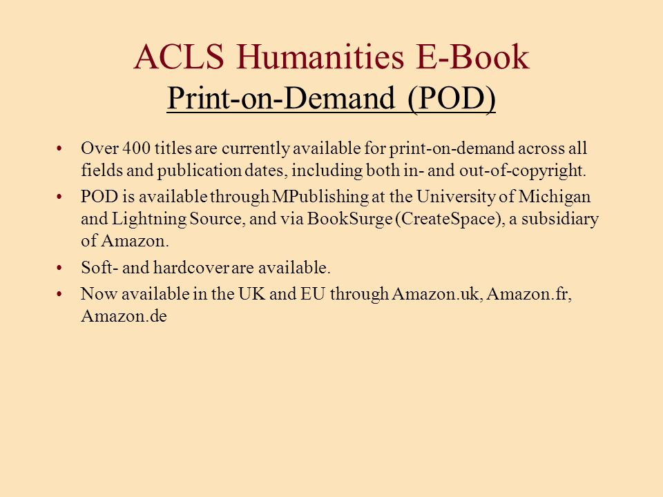 Over 400 titles are currently available for print-on-demand across all fields and publication dates, including both in- and out-of-copyright. POD is a