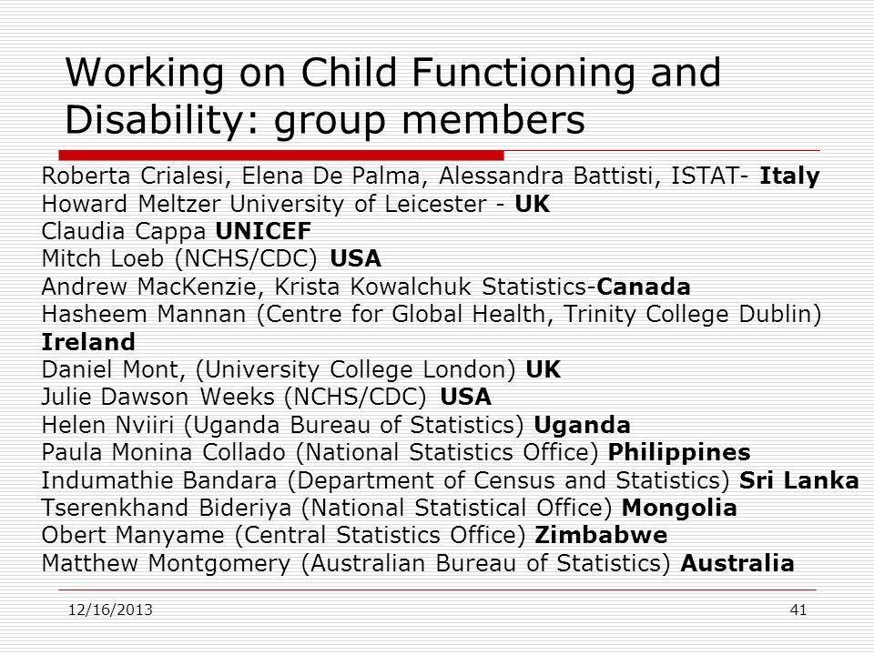Working on Child Functioning and Disability: group members Roberta Crialesi, Elena De Palma, Alessandra Battisti, ISTAT- Italy Howard Meltzer Universi