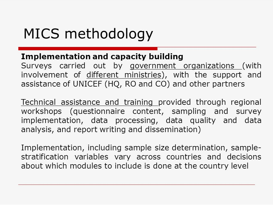 Implementation and capacity building Surveys carried out by government organizations (with involvement of different ministries), with the support and
