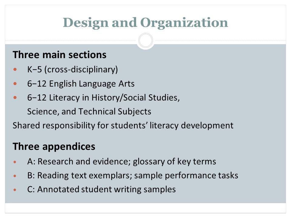 Design and Organization Three main sections K5 (cross-disciplinary) 612 English Language Arts 612 Literacy in History/Social Studies, Science, and Tec