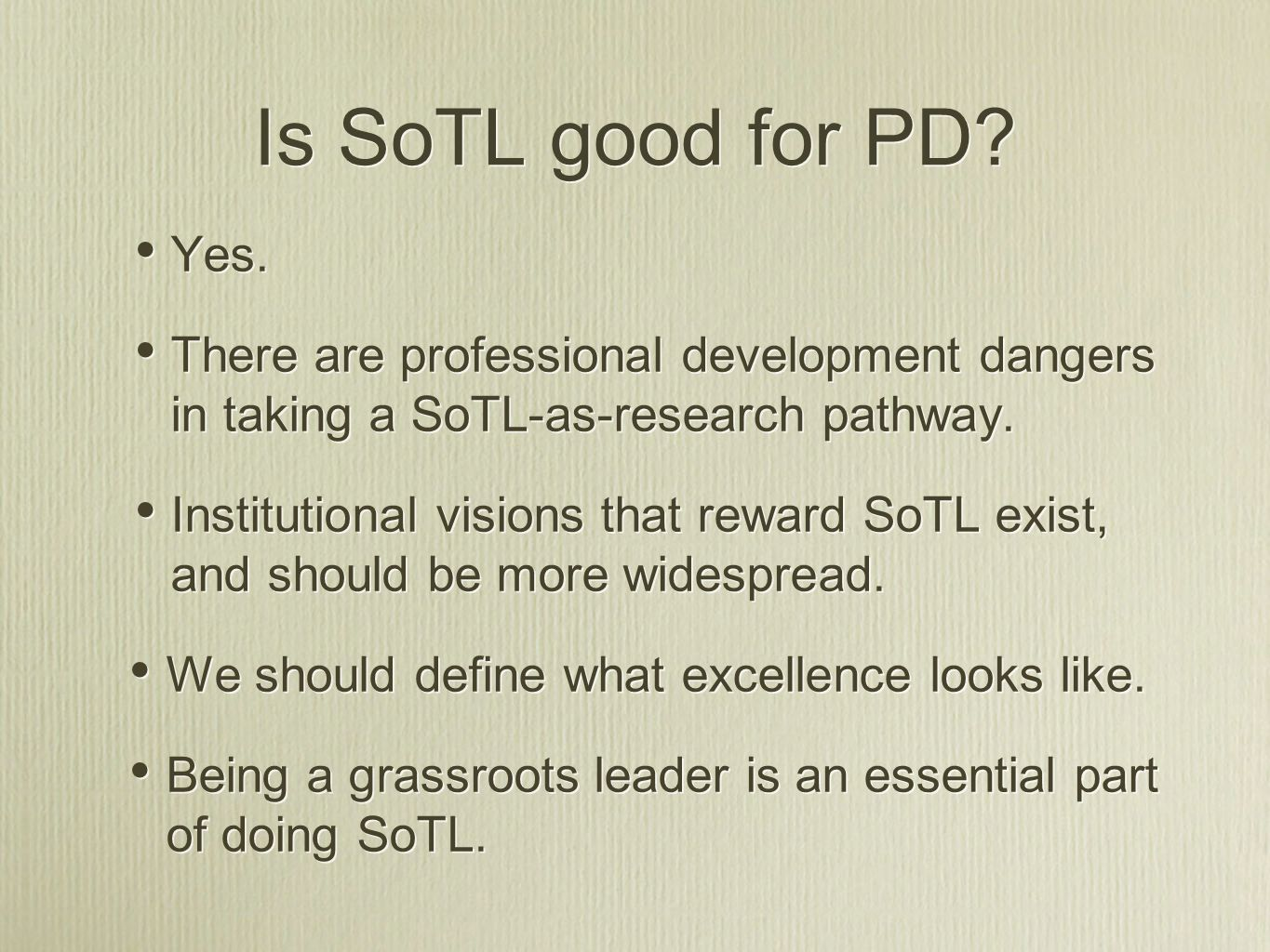 Yes. There are professional development dangers in taking a SoTL-as-research pathway. Institutional visions that reward SoTL exist, and should be more