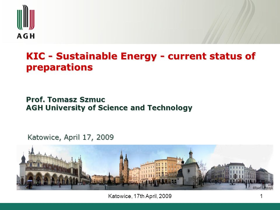 Katowice, 17th April, 20091 KIC - Sustainable Energy - current status of preparations Prof.
