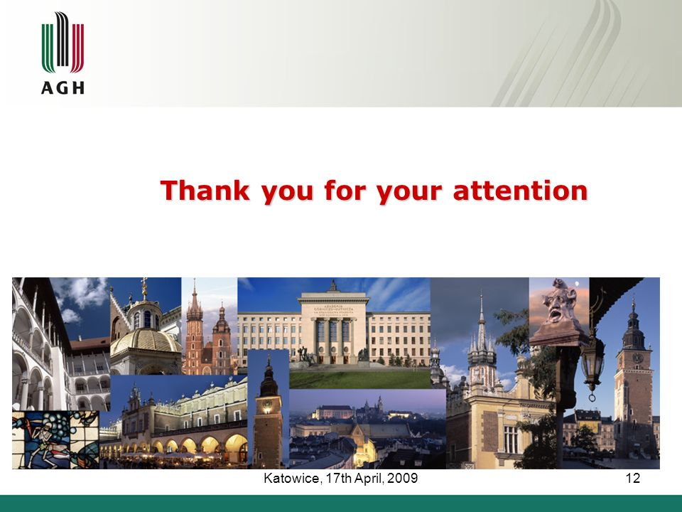 Katowice, 17th April, 200912 Thank you for your attention