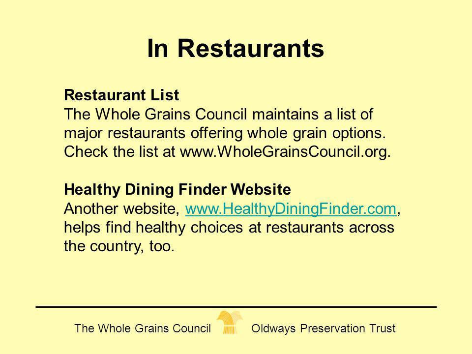 The Whole Grains Council Oldways Preservation Trust In Restaurants Restaurant List The Whole Grains Council maintains a list of major restaurants offe