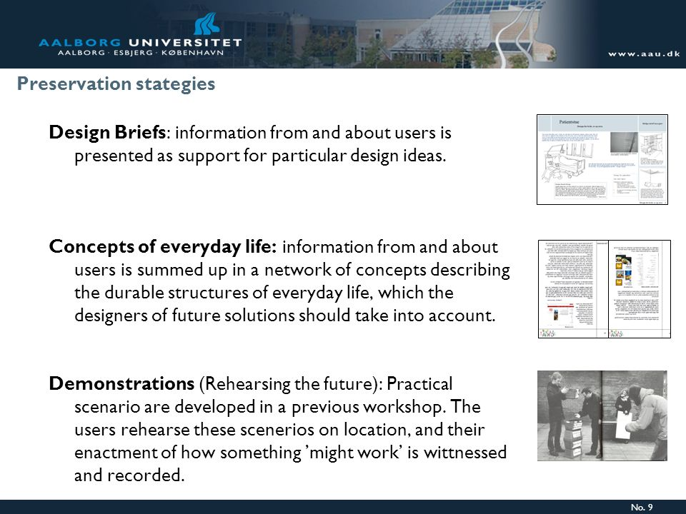No. 9 Design Briefs: information from and about users is presented as support for particular design ideas. Concepts of everyday life: information from