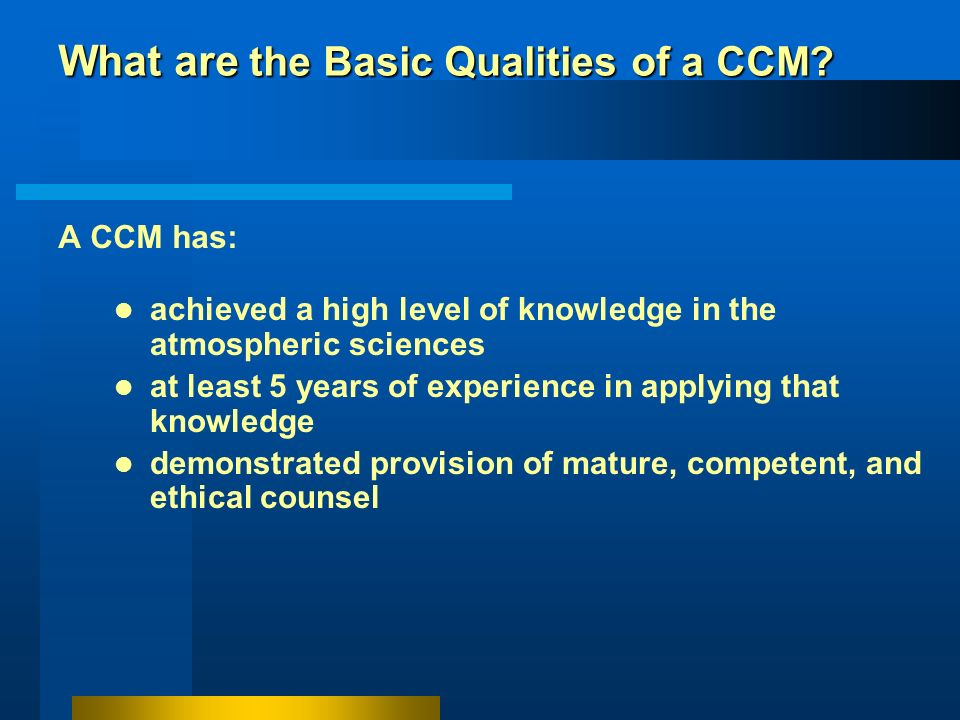 What are the Basic Qualities of a CCM? KnowledgeKnowledge Character ExperienceExperience