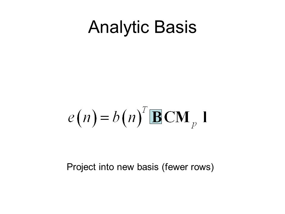 Analytic Basis Project into new basis (fewer rows)