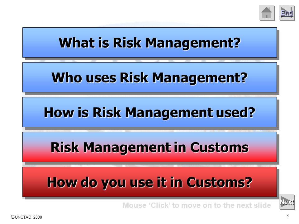 © UNCTAD 2000 2 End About … Risk Management