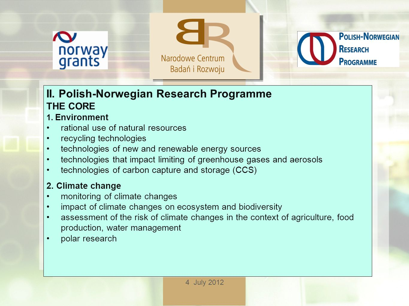 4 July 2012 II. Polish-Norwegian Research Programme THE CORE 1.