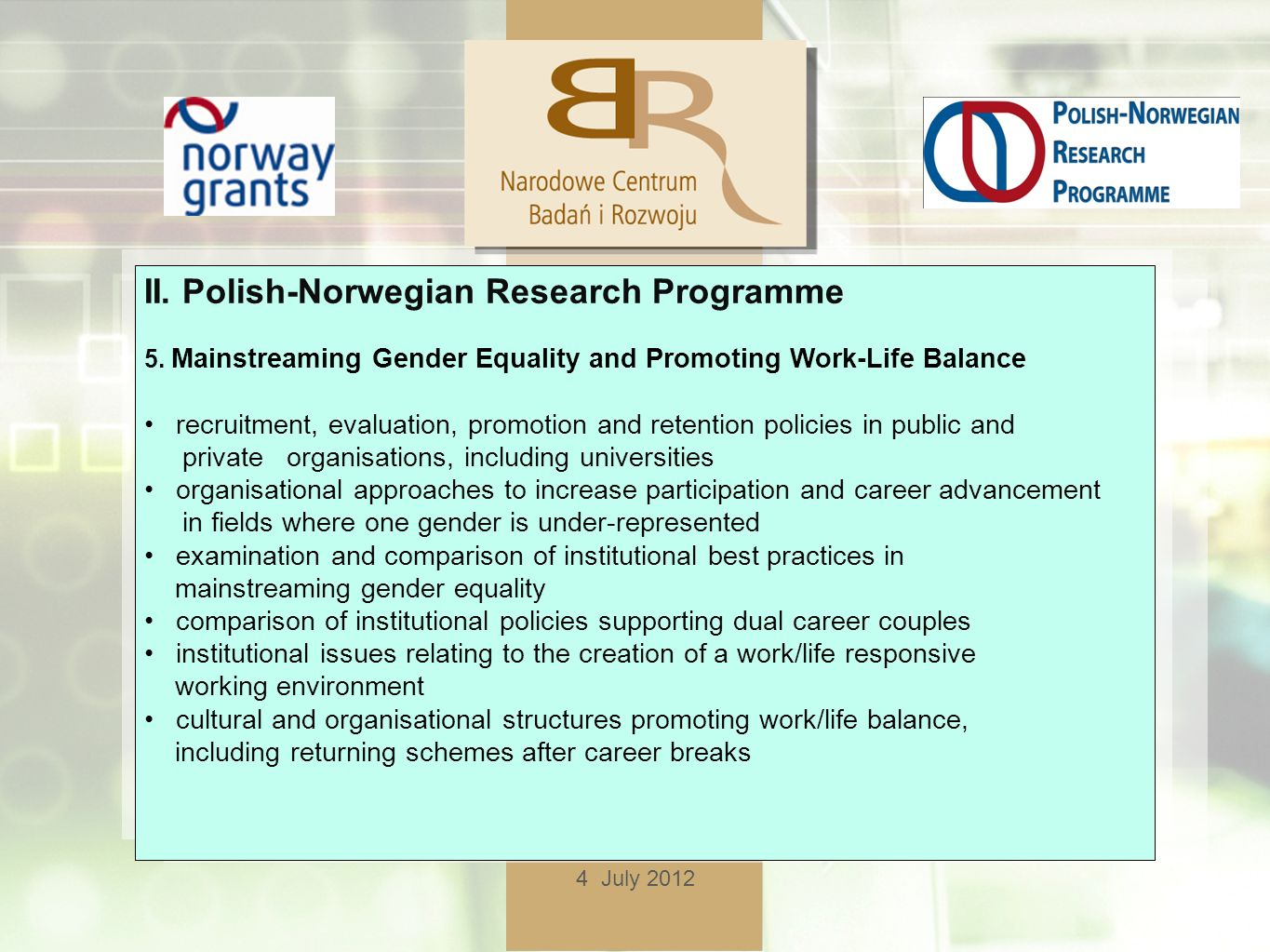 4 July 2012 II. Polish-Norwegian Research Programme 5.