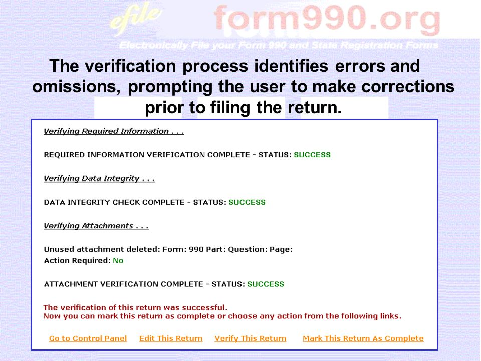 The verification process identifies errors and omissions, prompting the user to make corrections prior to filing the return.