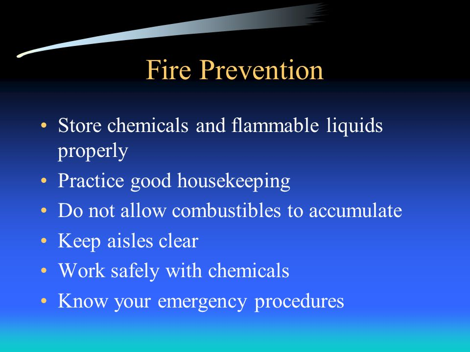 Fire Prevention Work safely! Electrical Safety: Frayed and cracked cords, overloaded plugs and circuits, extension cord use. Do not block exits, fire
