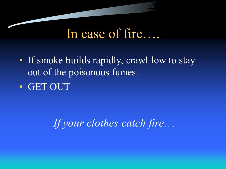 Notify occupants near the fire area. Activate the fire alarm system (if time) Call, or have someone call 911(9+911). Get out, closing all doors betwee