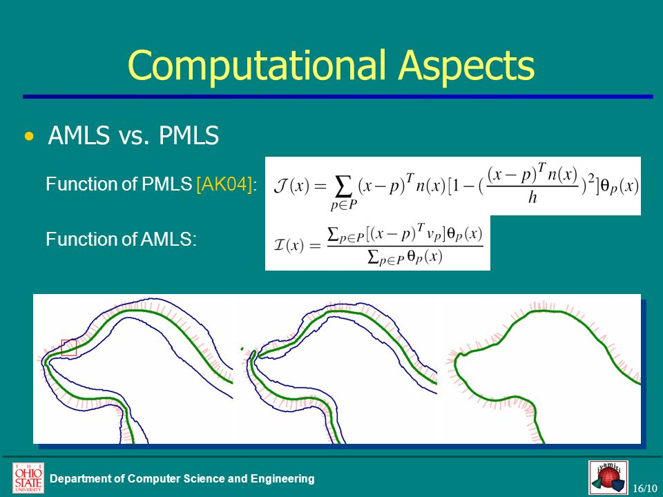 16/10 Department of Computer Science and Engineering Computational Aspects AMLS vs. PMLS Function of PMLS [AK04] : Function of AMLS: