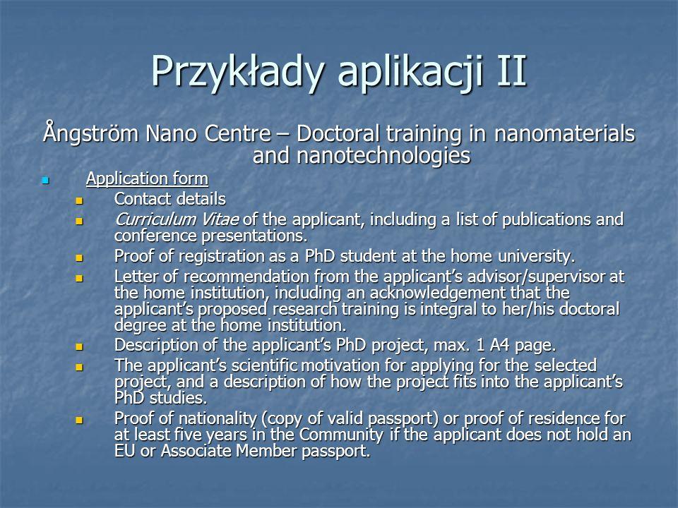 Przykłady aplikacji II Ångström Nano Centre – Doctoral training in nanomaterials and nanotechnologies Application form Application form Contact detail
