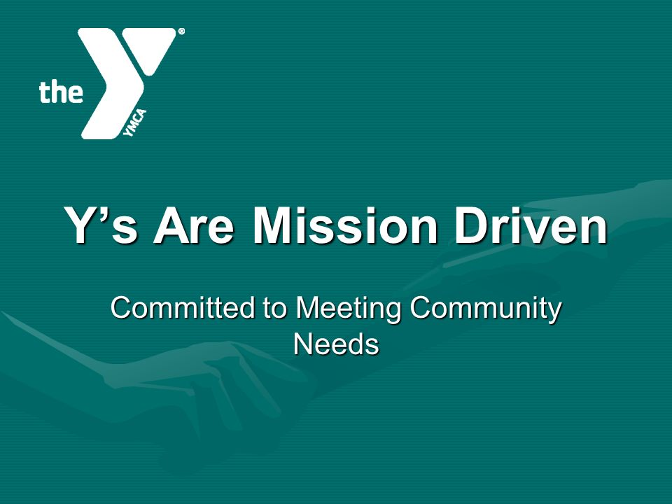 Ys Are Mission Driven Committed to Meeting Community Needs