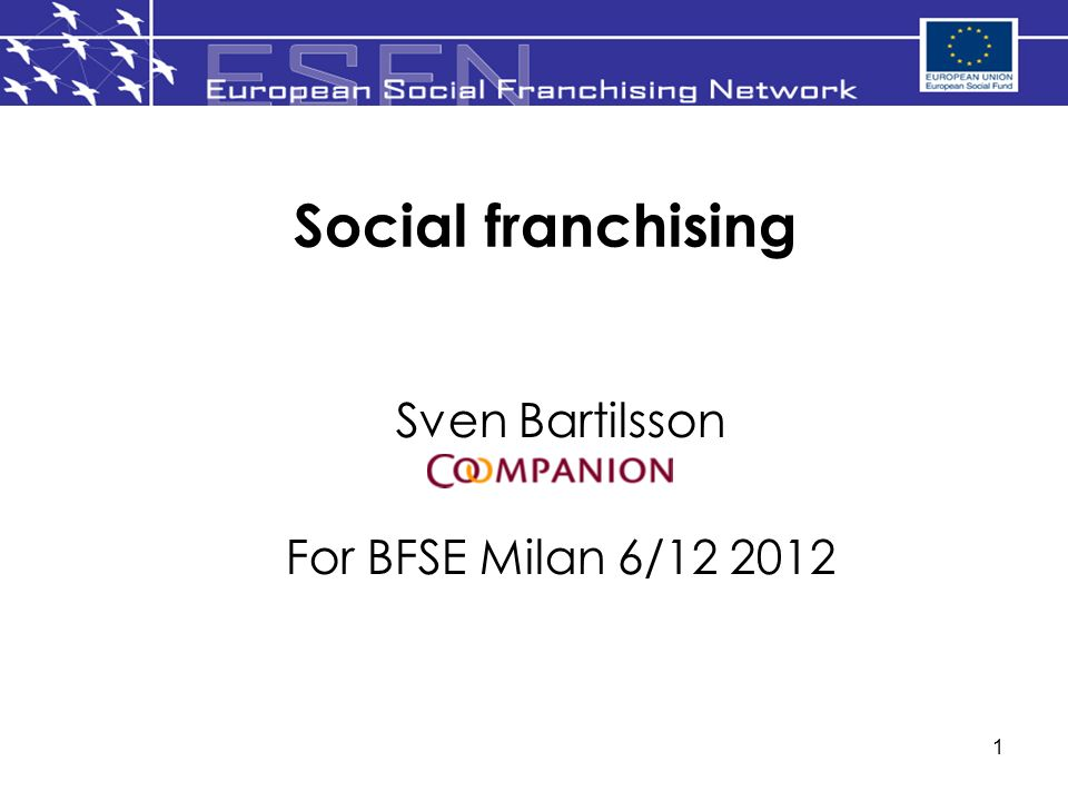 1 Social franchising Sven Bartilsson For BFSE Milan 6/12 2012