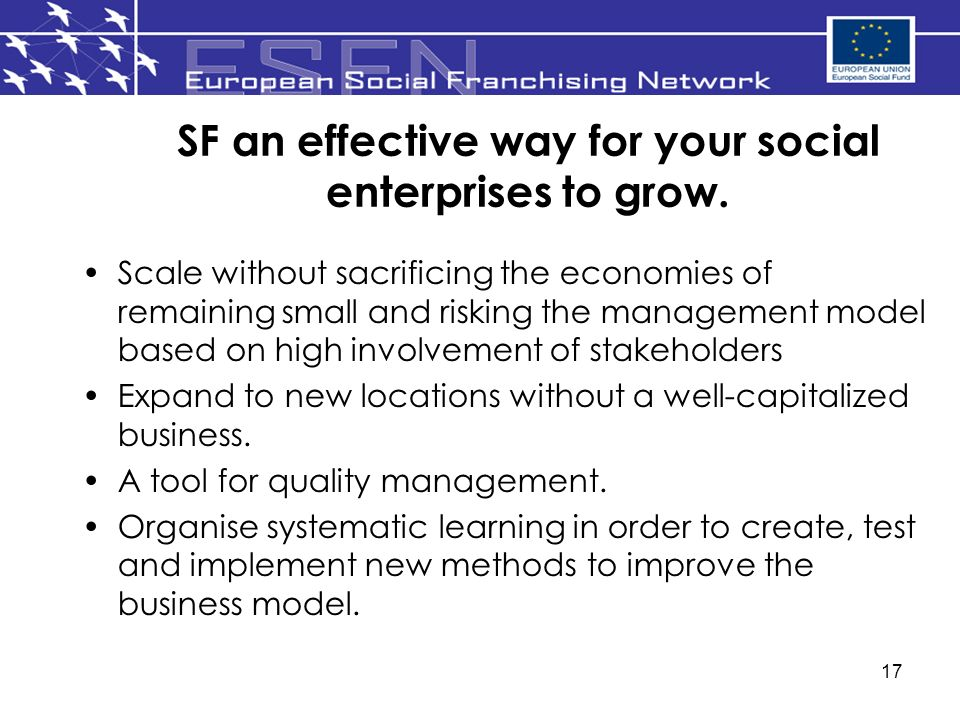17 SF an effective way for your social enterprises to grow. Scale without sacrificing the economies of remaining small and risking the management mode