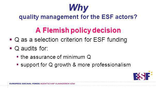 How.How. ESF quality growth model ESF Q model with the 9 EFQM areas (or criteria).