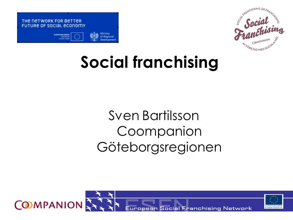 1 Social franchising Sven Bartilsson Coompanion Göteborgsregionen