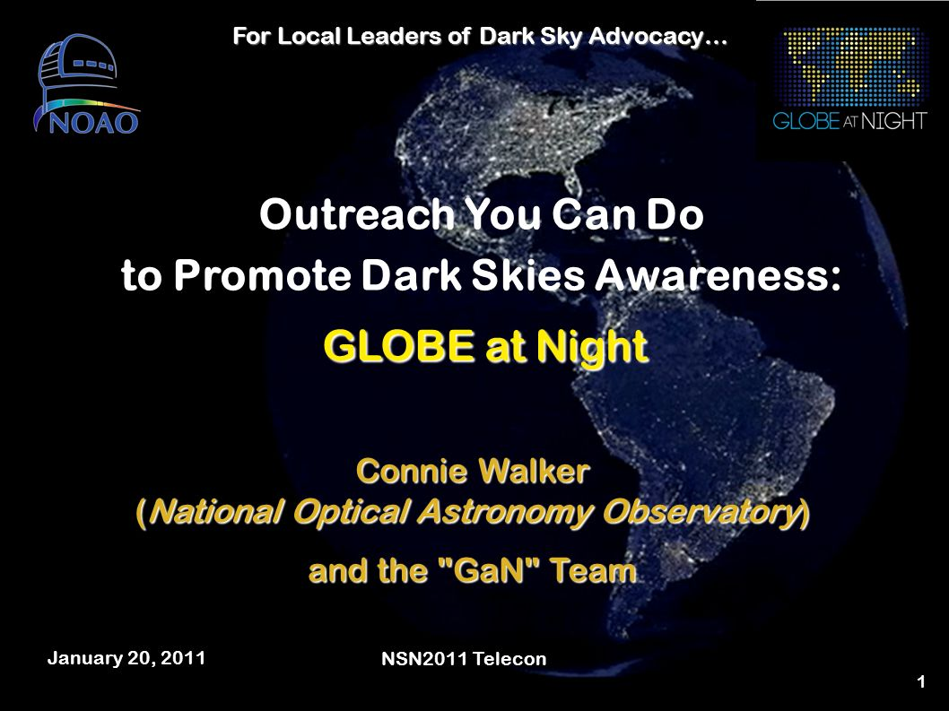 1 Outreach You Can Do to Promote Dark Skies Awareness: Connie Walker (National Optical Astronomy Observatory) and the