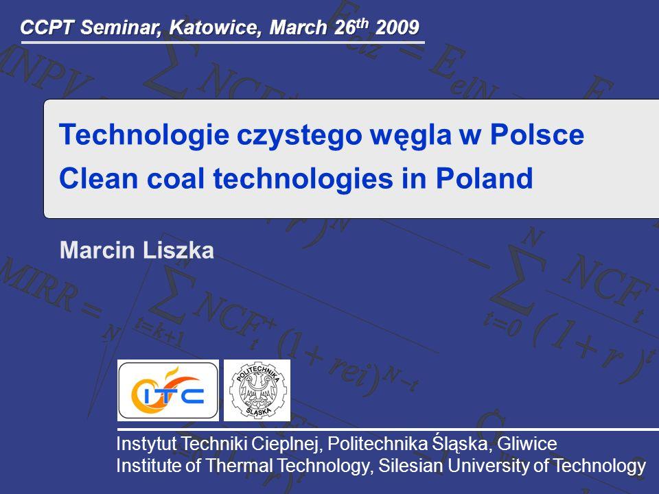 Instytut Techniki Cieplnej, Politechnika Śląska, Gliwice Institute of Thermal Technology, Silesian University of Technology Marcin Liszka Technologie