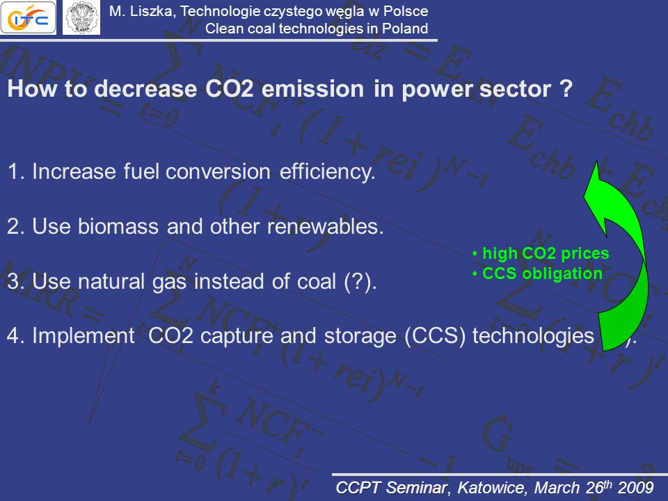 How to decrease CO2 emission in power sector ? 1.Increase fuel conversion efficiency. 2.Use biomass and other renewables. 3.Use natural gas instead of