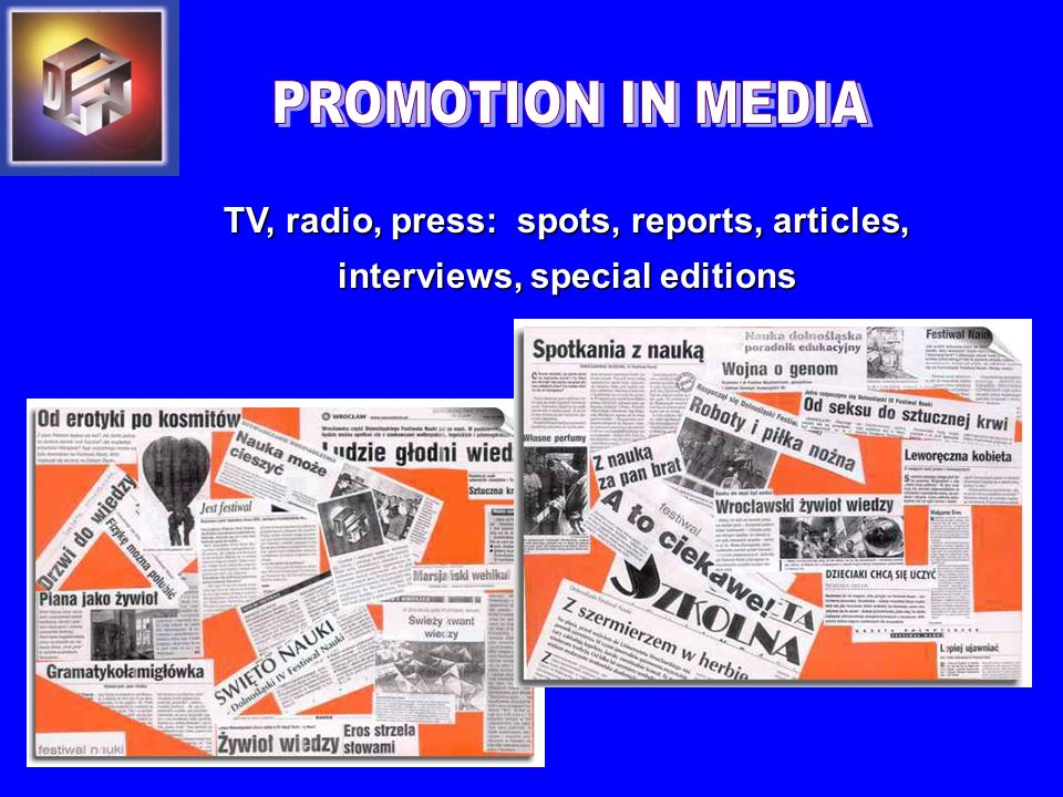 TV, radio, press: spots, reports, articles, interviews, special editions