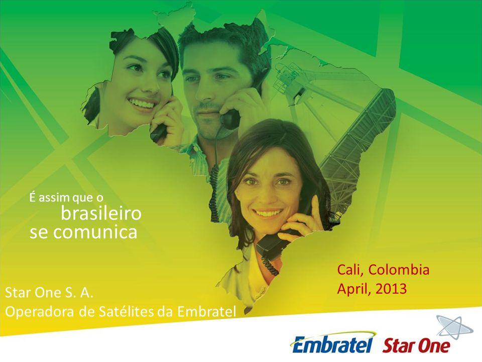 Star One – Operadora de Satélites da Embratel É assim que o brasileiro se comunica Star One S. A. Operadora de Satélites da Embratel É assim que o bra