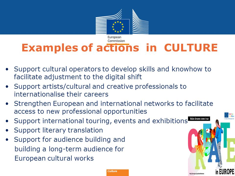 Date: in 12 pts Examples of actions in CULTURE Support cultural operators to develop skills and knowhow to facilitate adjustment to the digital shift