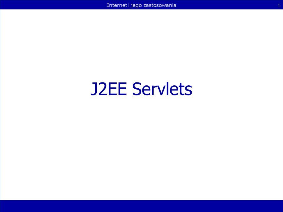 Internet i jego zastosowania 1 J2EE Servlets