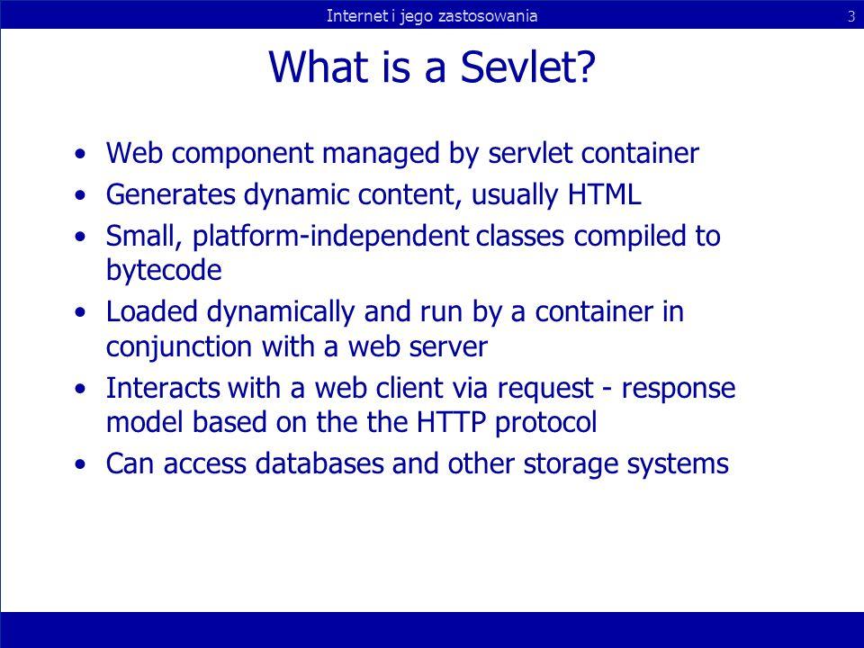 Internet i jego zastosowania 3 What is a Sevlet.