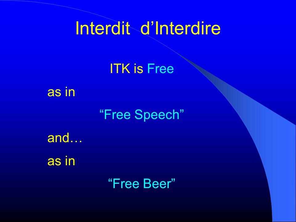 Interdit dInterdire ITK is Free as in Free Speech and… as in Free Beer