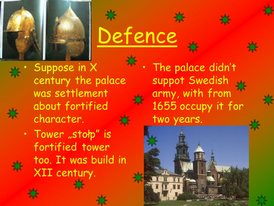 Defence Suppose in X century the palace was settlement about fortified character.