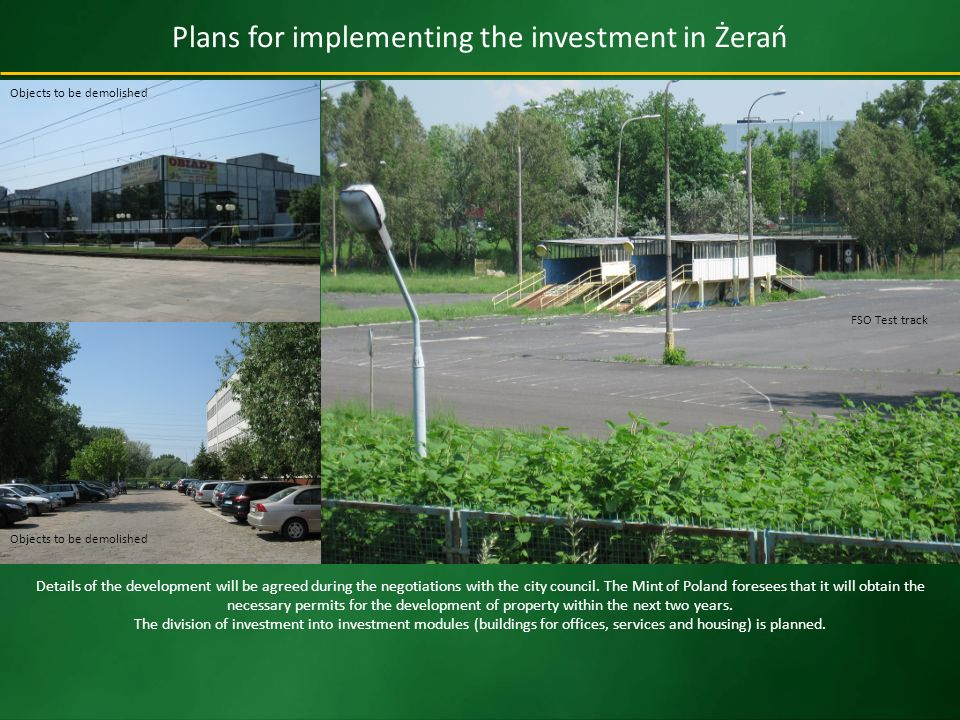 Plans for implementing the investment in Żerań Details of the development will be agreed during the negotiations with the city council.