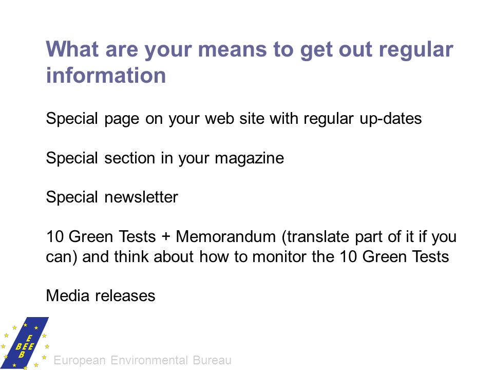 What are your means to get out regular information Special page on your web site with regular up-dates Special section in your magazine Special newsle
