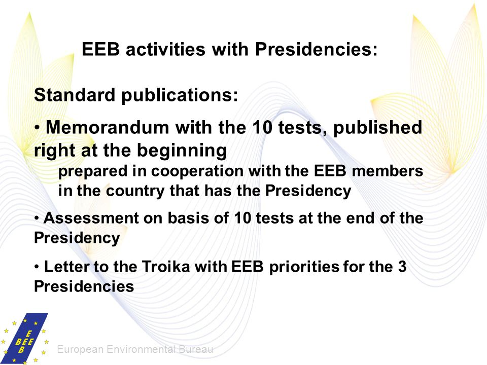 European Environmental Bureau EEB activities with Presidencies: Standard publications: Memorandum with the 10 tests, published right at the beginning