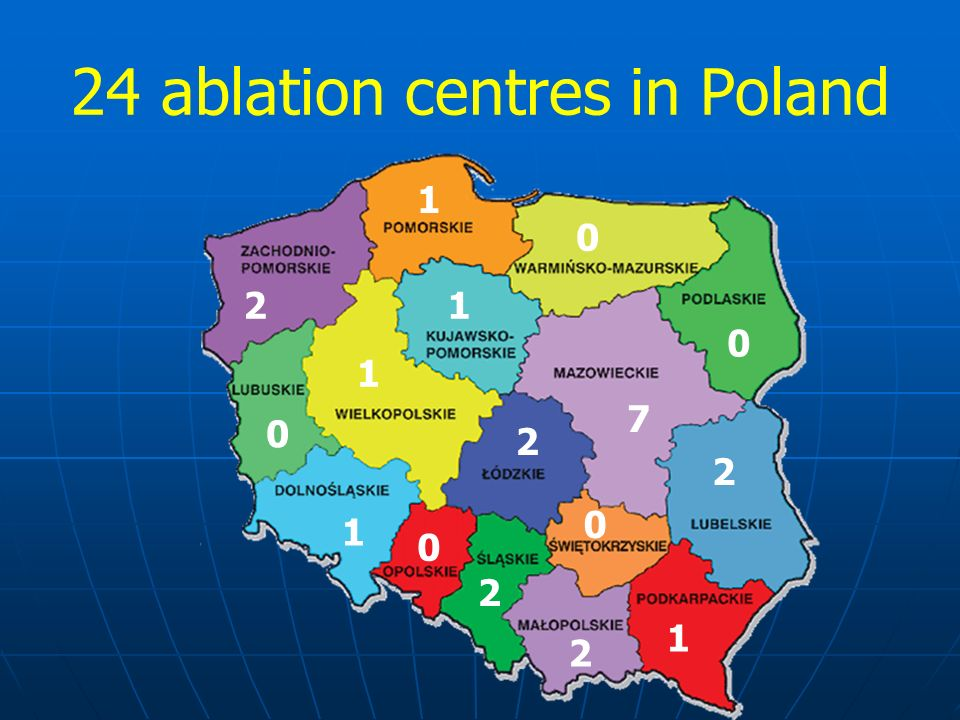 24 ablation centres in Poland 1 1 2 0 2 2 7 0 1 0 1 2 0 0 1 2
