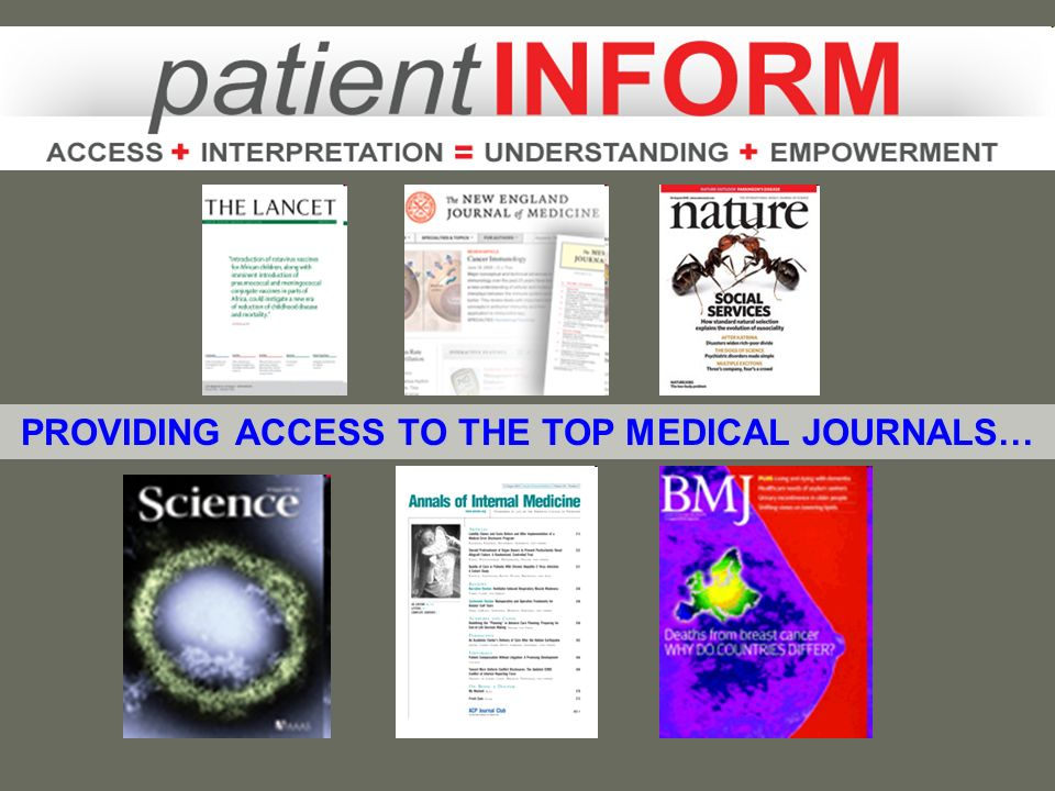 PROVIDING ACCESS TO THE TOP MEDICAL JOURNALS…