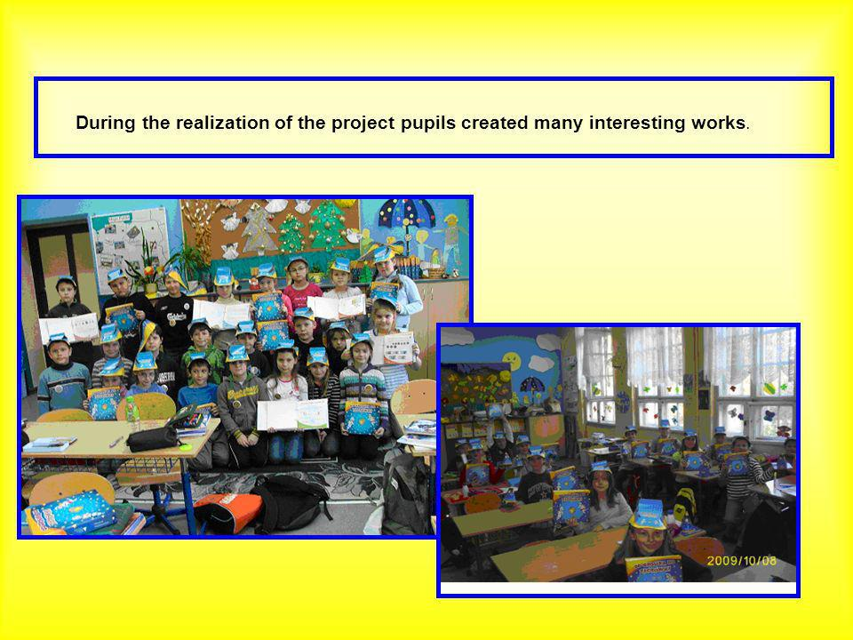 During the realization of the project pupils created many interesting works.
