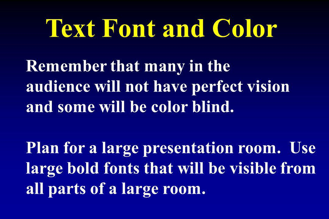 Text Font and Color An example of poor font style An example of poor font size An example of poor font color