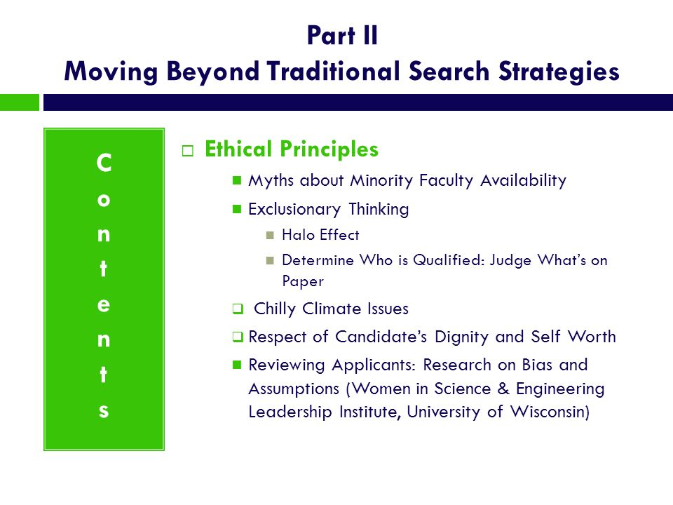 Part II Moving Beyond Traditional Search Strategies Ethical Principles Myths about Minority Faculty Availability Exclusionary Thinking Halo Effect Det