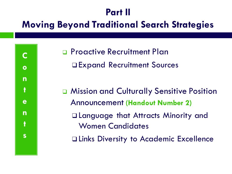 Part II Moving Beyond Traditional Search Strategies Proactive Recruitment Plan Expand Recruitment Sources Mission and Culturally Sensitive Position An