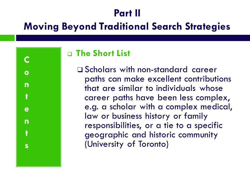 Part II Moving Beyond Traditional Search Strategies The Short List Scholars with non-standard career paths can make excellent contributions that are s