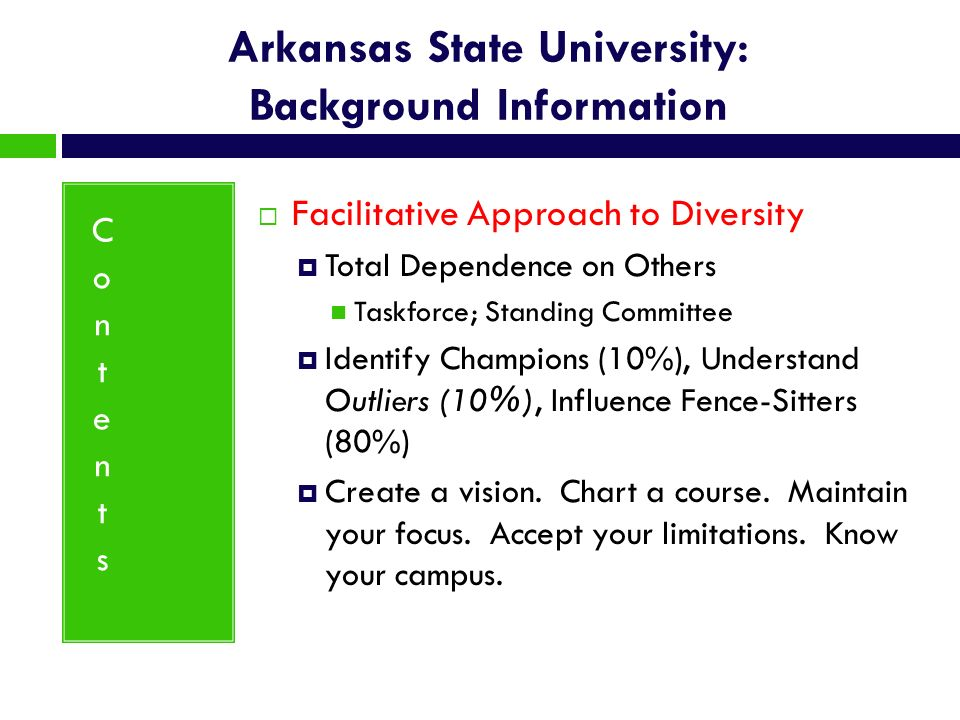 Arkansas State University: Background Information Facilitative Approach to Diversity Total Dependence on Others Taskforce; Standing Committee Identify