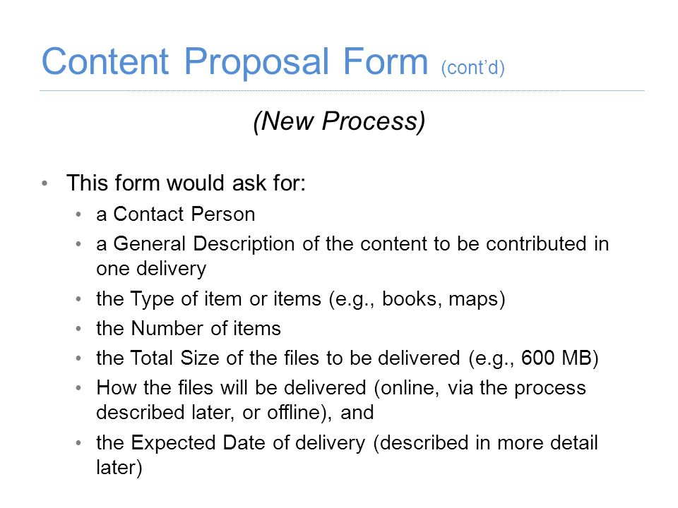 (New Process) This form would ask for: a Contact Person a General Description of the content to be contributed in one delivery the Type of item or ite